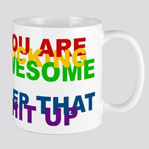 You Are Fucking Awesome Mug